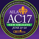 2017 AILA Annual Conference On Immigration Law - American Immigration Lawyers Association