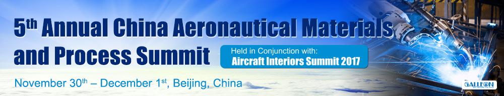 Annual China Aeronautical Materials and Process Summit Aircraft Interiors Summit