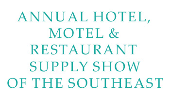 41st Annual Hotel, Motel & Restaurant Supply Show Of The Southeast (HMRSSS)