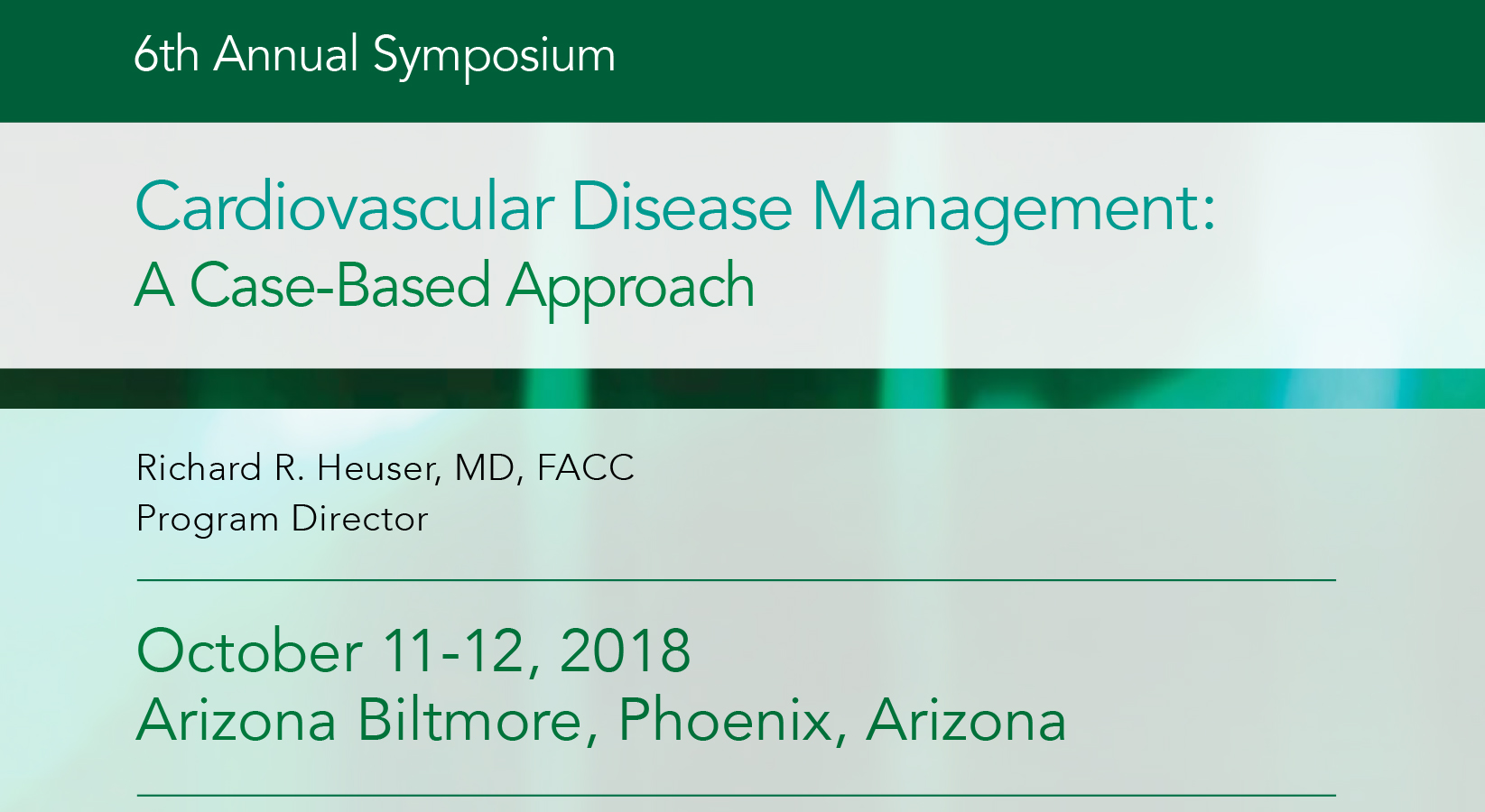 Cardiovascular Disease Management: A Case-Based Approach, 6th Annual Symposium