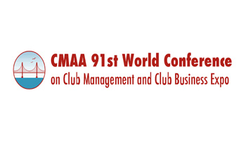 CMAA's 91st World Conference & Club Business Expo - Club Managers Association of America