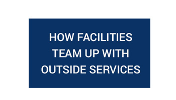 How Facilities Team UP with Outside Services