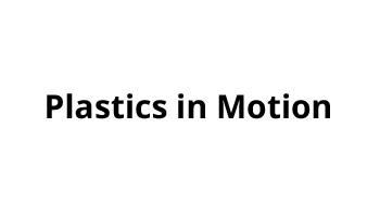 Plastics in Motion 2017