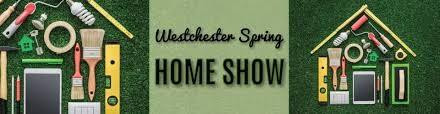 Westchester Spring Home Show
